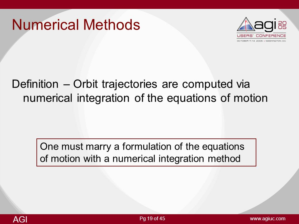 Numerical Methods Definition – Orbit trajectories are computed via numerical integration of the equations of motion.
