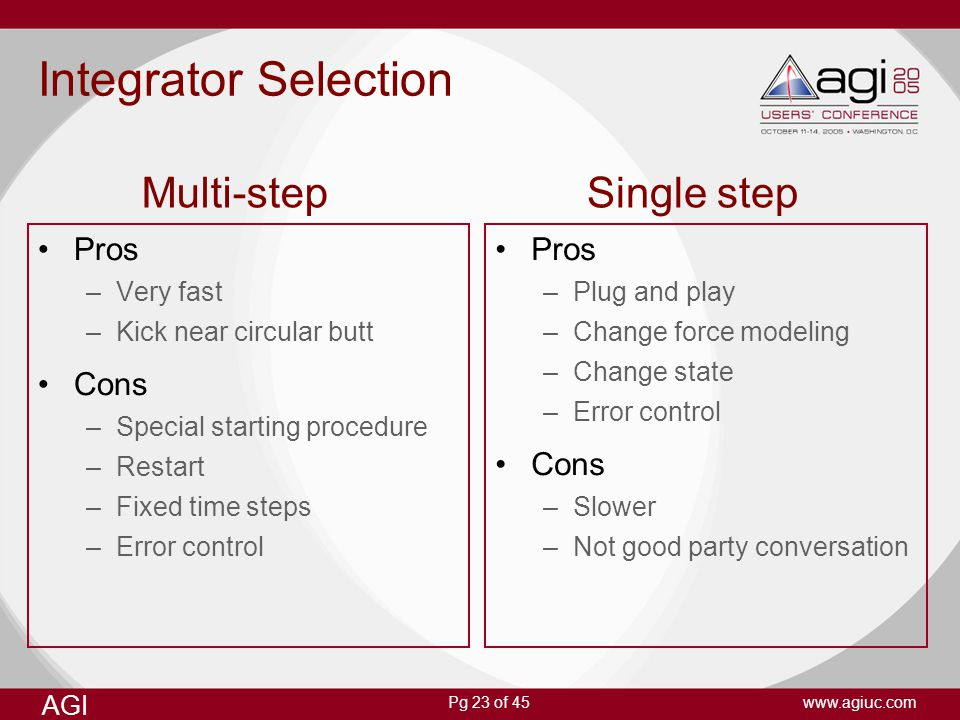Integrator Selection Multi-step Single step Pros Cons Pros Cons