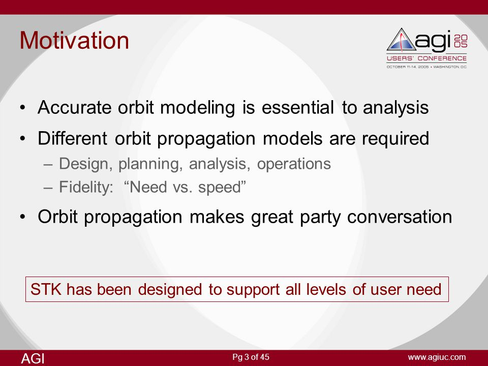 Motivation Accurate orbit modeling is essential to analysis