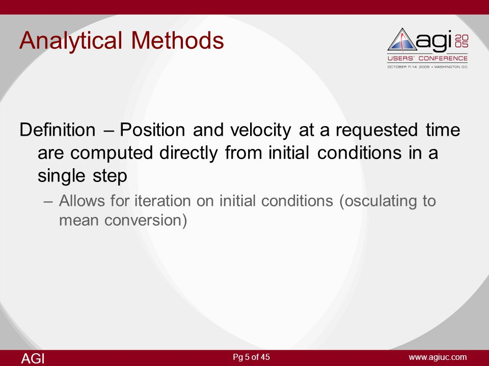 Analytical Methods Definition – Position and velocity at a requested time are computed directly from initial conditions in a single step.