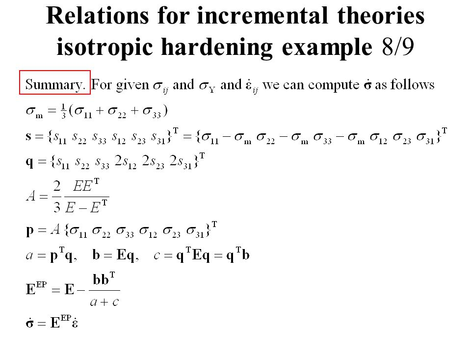 Relations for incremental theories isotropic hardening example 8/9