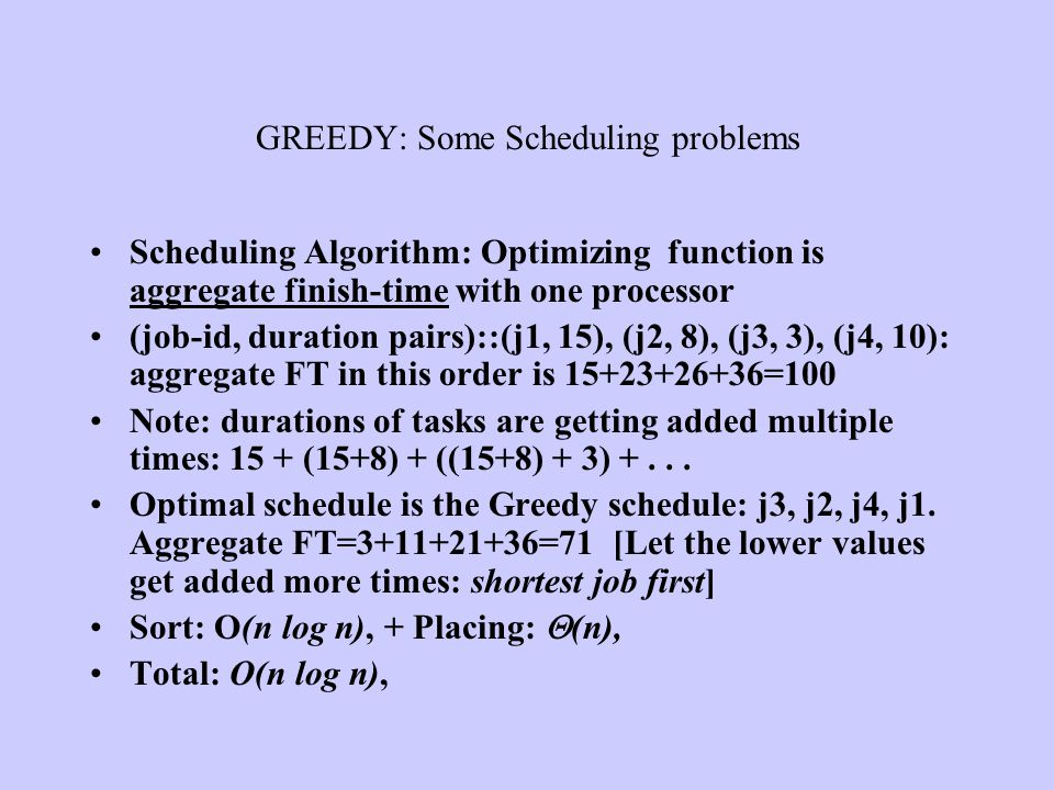 GREEDY: Some Scheduling problems