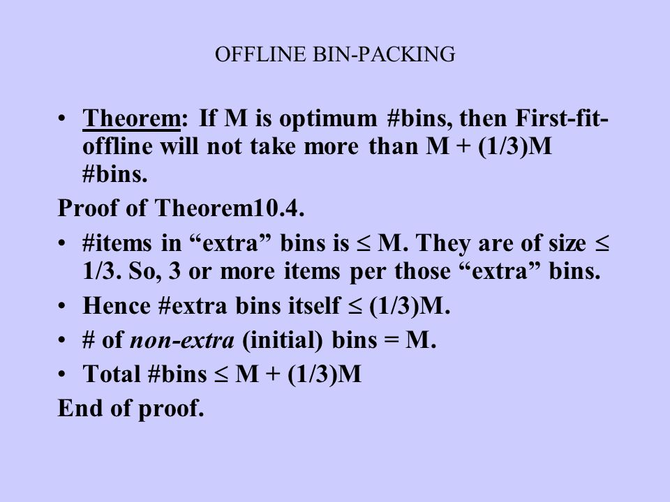 Hence #extra bins itself  (1/3)M. # of non-extra (initial) bins = M.
