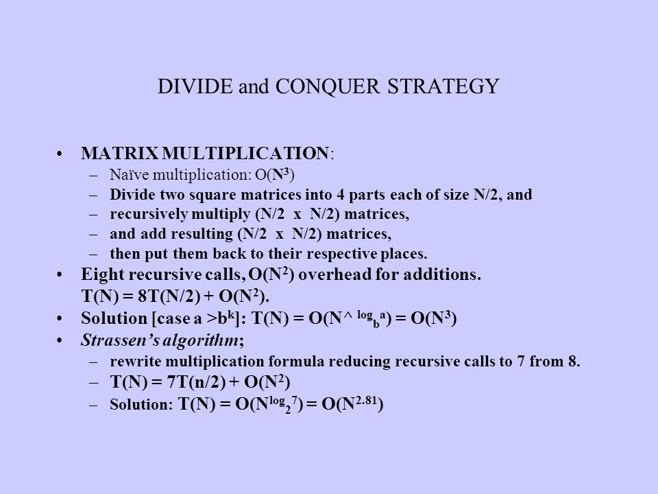 DIVIDE and CONQUER STRATEGY