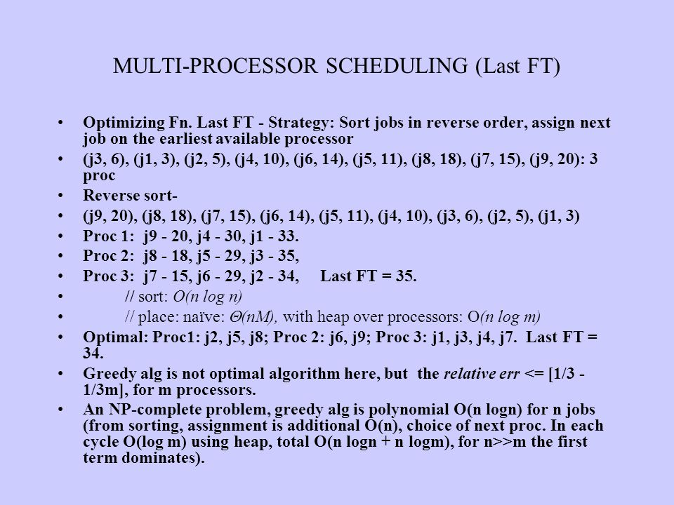 MULTI-PROCESSOR SCHEDULING (Last FT)