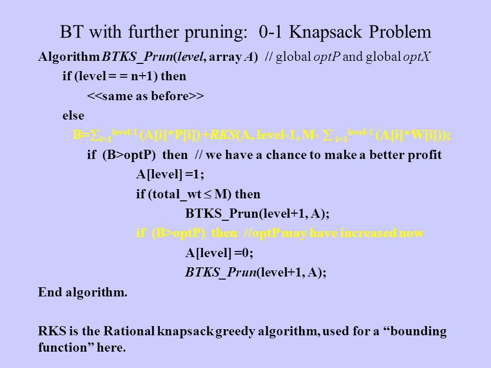 BT with further pruning: 0-1 Knapsack Problem