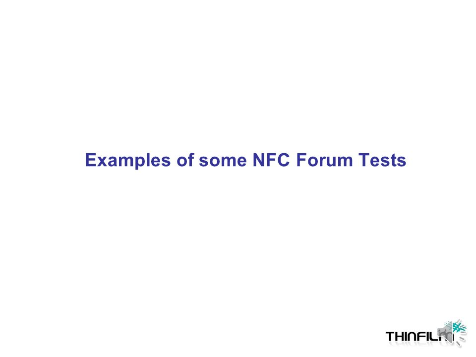 Examples of some NFC Forum Tests