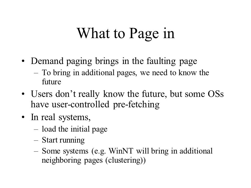 What to Page in Demand paging brings in the faulting page