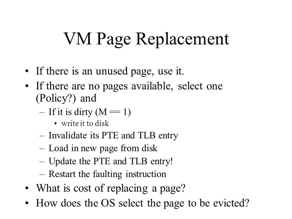 VM Page Replacement If there is an unused page, use it.