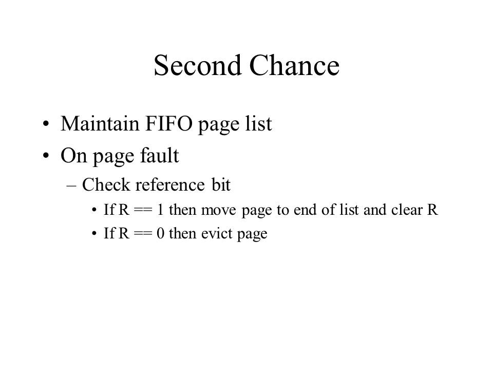 Second Chance Maintain FIFO page list On page fault