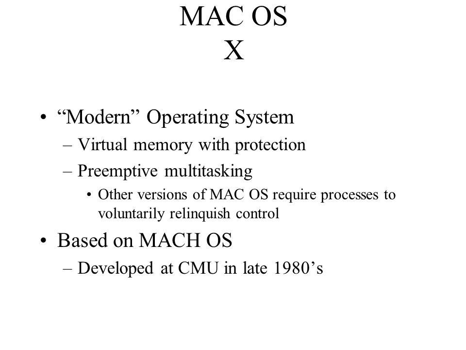 MAC OS X Modern Operating System Based on MACH OS