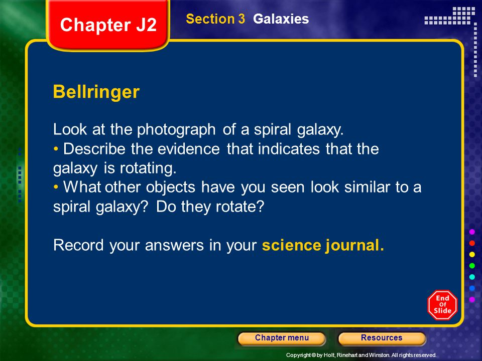 Chapter J2 Bellringer Look at the photograph of a spiral galaxy.