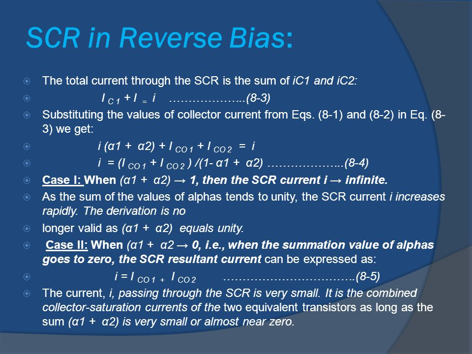 SCR in Reverse Bias: The total current through the SCR is the sum of iC1 and iC2: I C 1 + I = i ………………..(8-3)