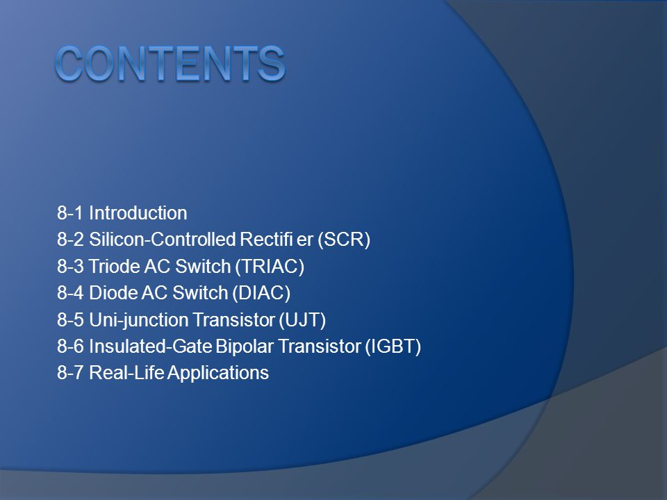 Contents 8-1 Introduction 8-2 Silicon-Controlled Rectifi er (SCR)