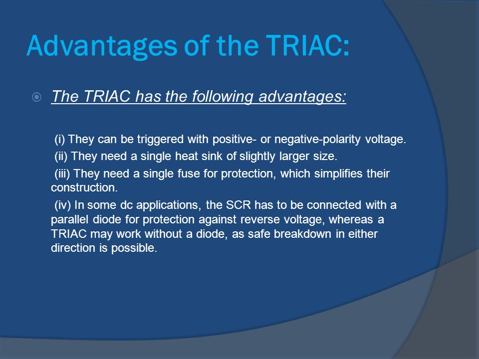 Advantages of the TRIAC: