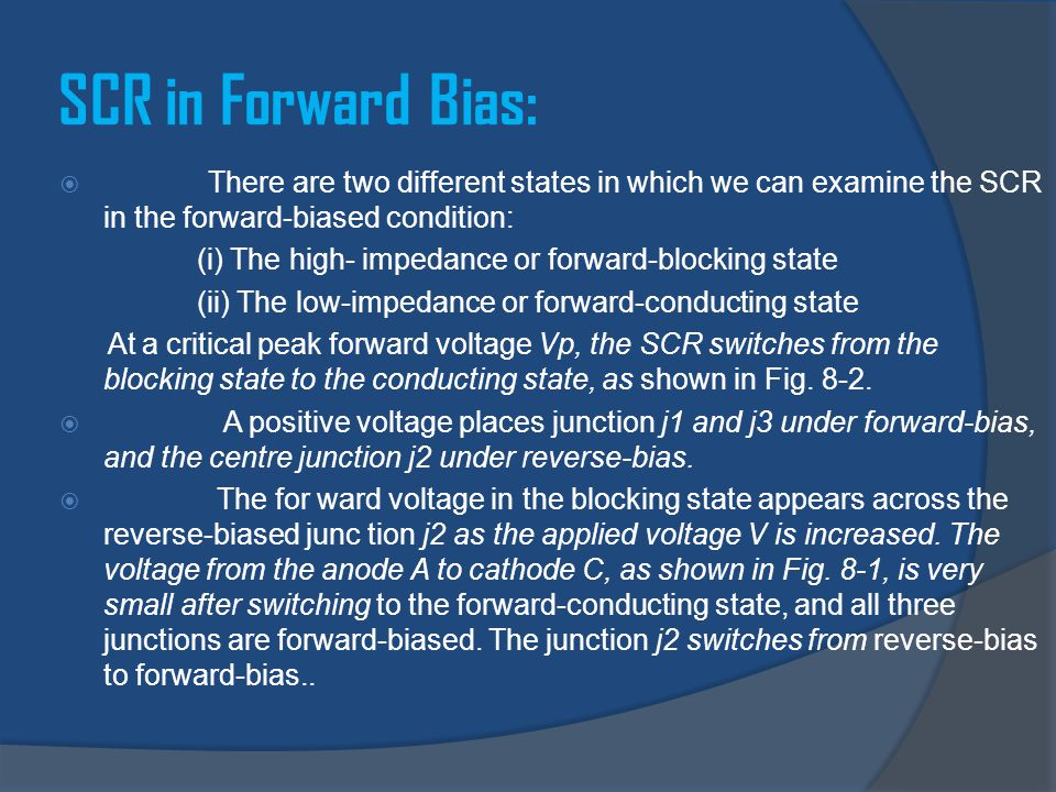 SCR in Forward Bias: There are two different states in which we can examine the SCR in the forward-biased condition: