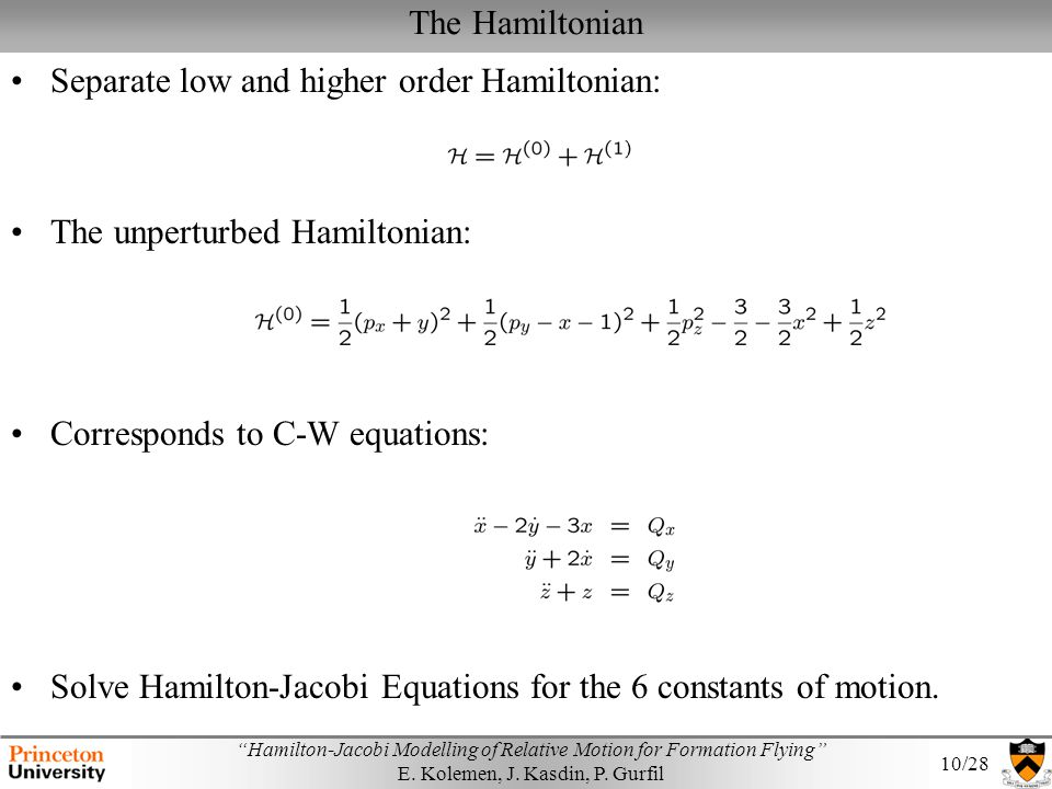 The Hamiltonian Separate low and higher order Hamiltonian: The unperturbed Hamiltonian: Corresponds to C-W equations: