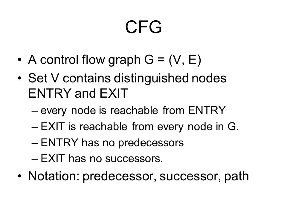 CFG A control flow graph G = (V, E)