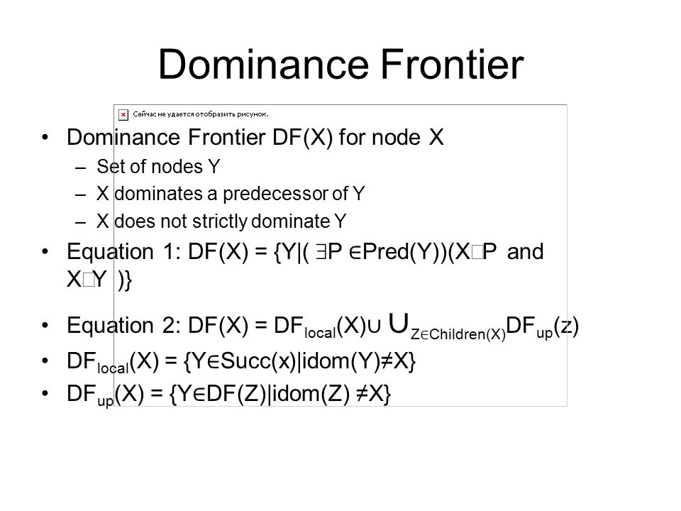 Dominance Frontier Dominance Frontier DF(X) for node X