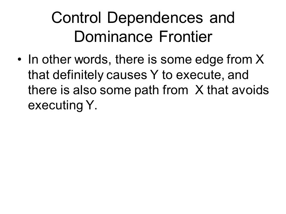Control Dependences and Dominance Frontier