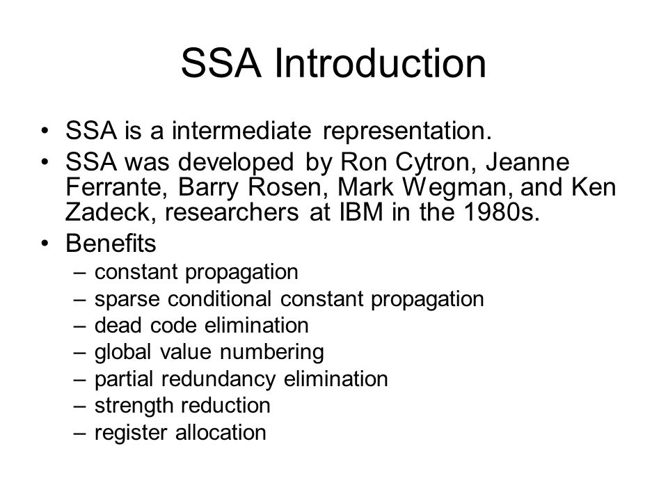 SSA Introduction SSA is a intermediate representation.