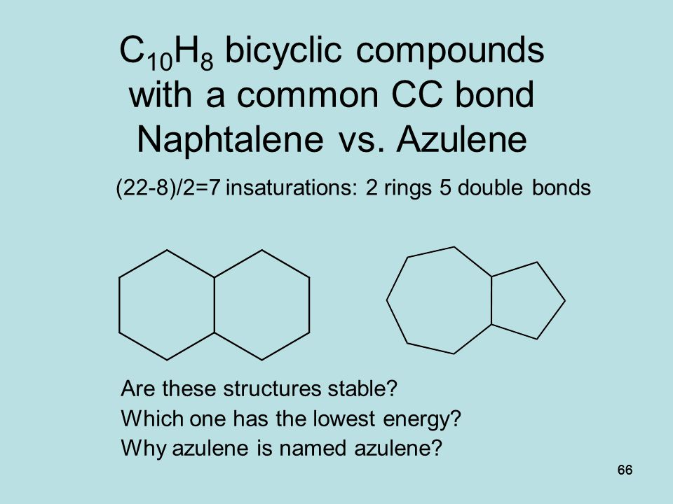 C10H8 bicyclic compounds with a common CC bond Naphtalene vs. Azulene