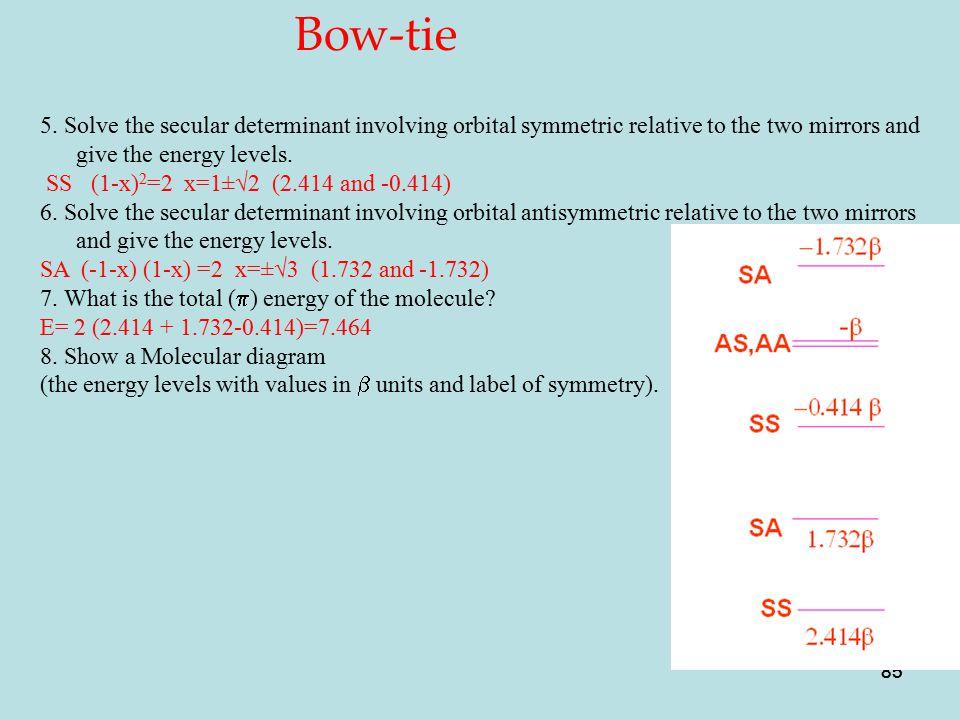 Bow-tie 5. Solve the secular determinant involving orbital symmetric relative to the two mirrors and give the energy levels.