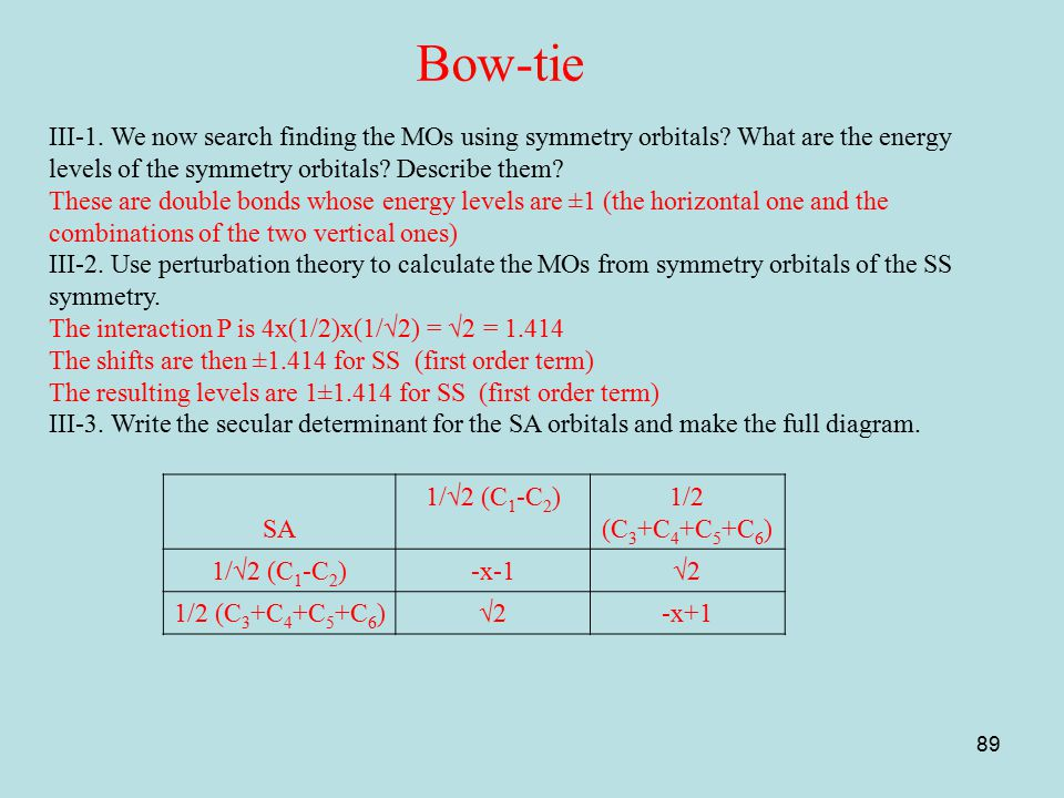 Bow-tie III-1. We now search finding the MOs using symmetry orbitals What are the energy levels of the symmetry orbitals Describe them