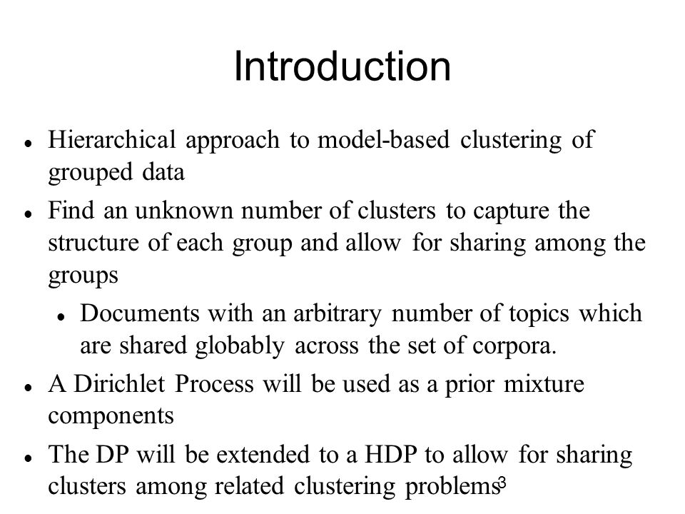 Introduction Hierarchical approach to model-based clustering of grouped data.