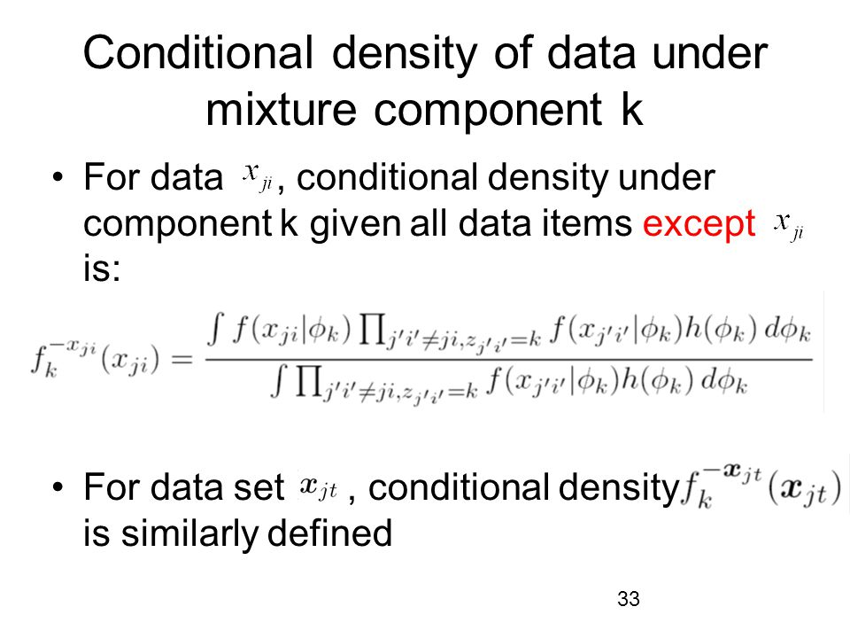Conditional density of data under mixture component k