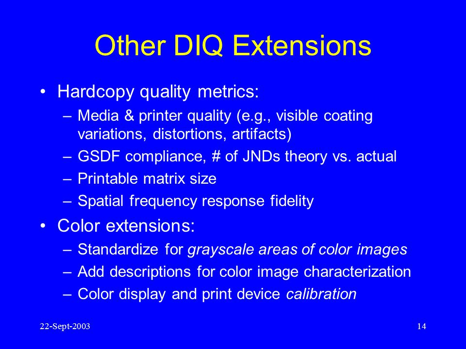 Other DIQ Extensions Hardcopy quality metrics: Color extensions: