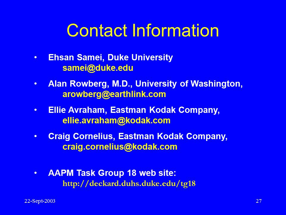 Contact Information Ehsan Samei, Duke University samei@duke.edu. Alan Rowberg, M.D., University of Washington, arowberg@earthlink.com.