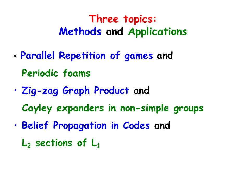 Three topics: Methods and Applications