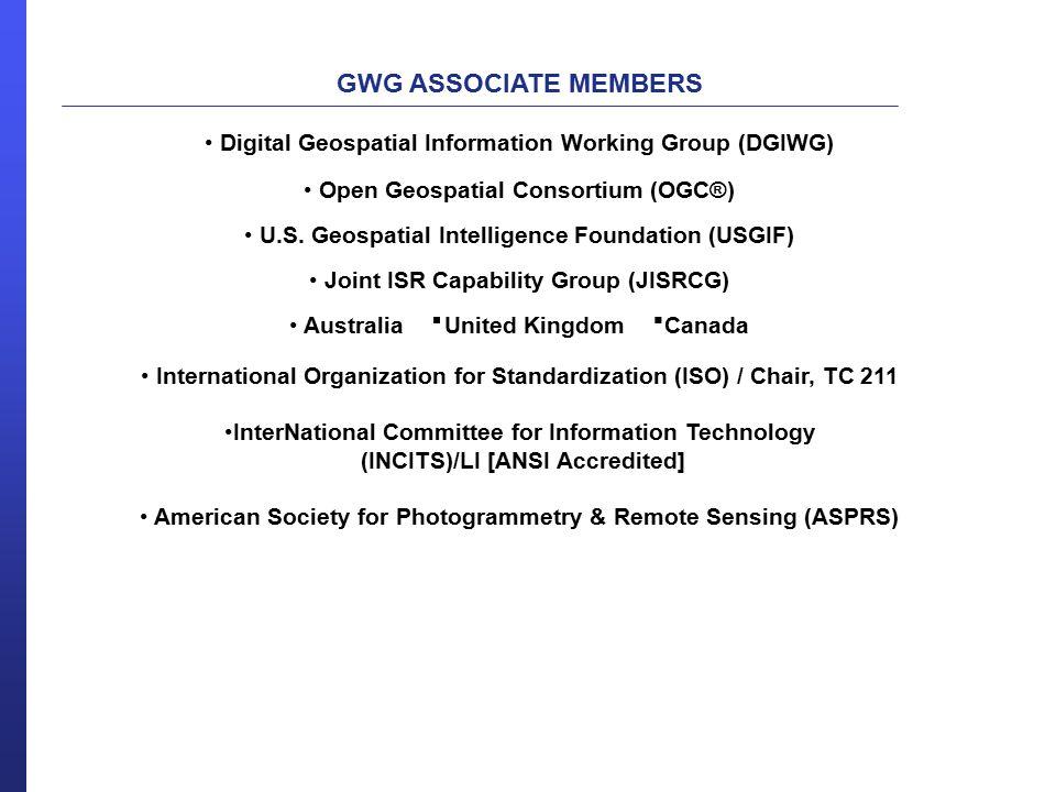 GWG ASSOCIATE MEMBERS Digital Geospatial Information Working Group (DGIWG) Open Geospatial Consortium (OGC®)