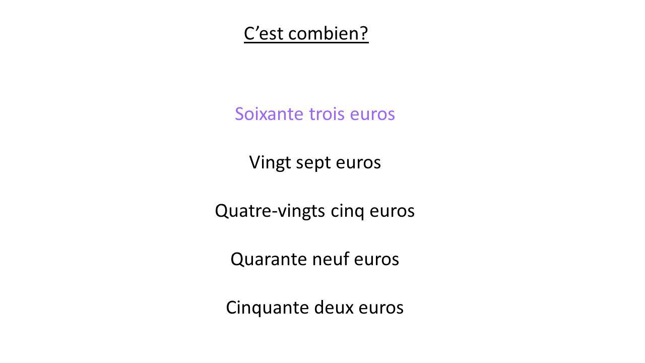 Quatre-vingts cinq euros