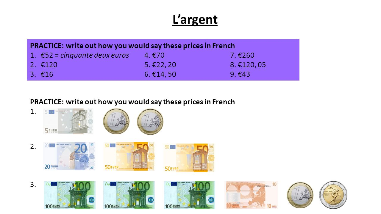 L'argent PRACTICE: write out how you would say these prices in French