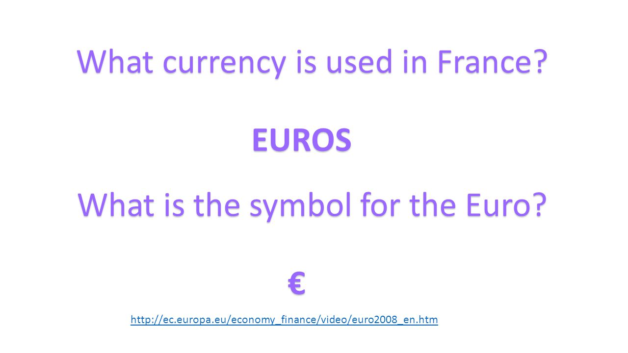 What currency is used in France