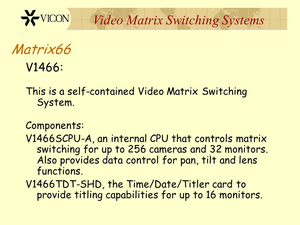 Matrix66 V1466: This is a self-contained Video Matrix Switching System. Components: