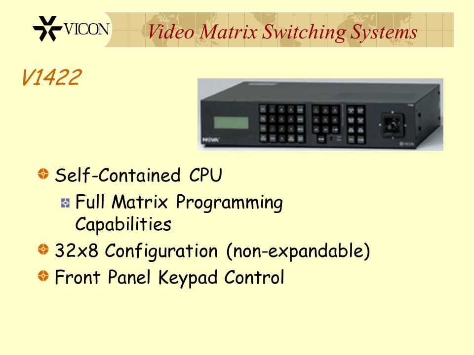 V1422 Self-Contained CPU Full Matrix Programming Capabilities
