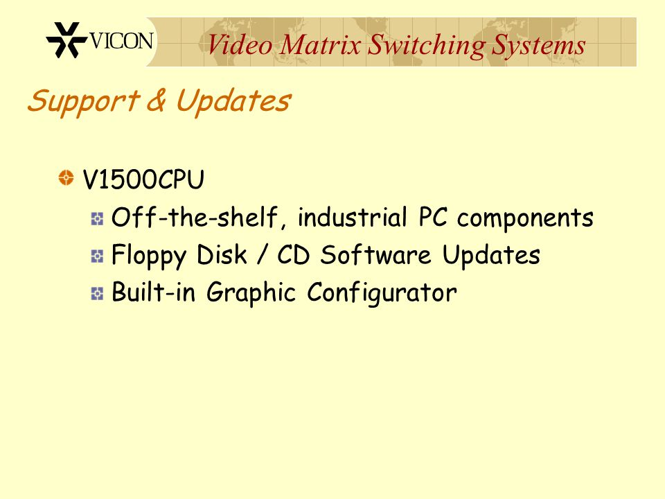 Support & Updates V1500CPU Off-the-shelf, industrial PC components