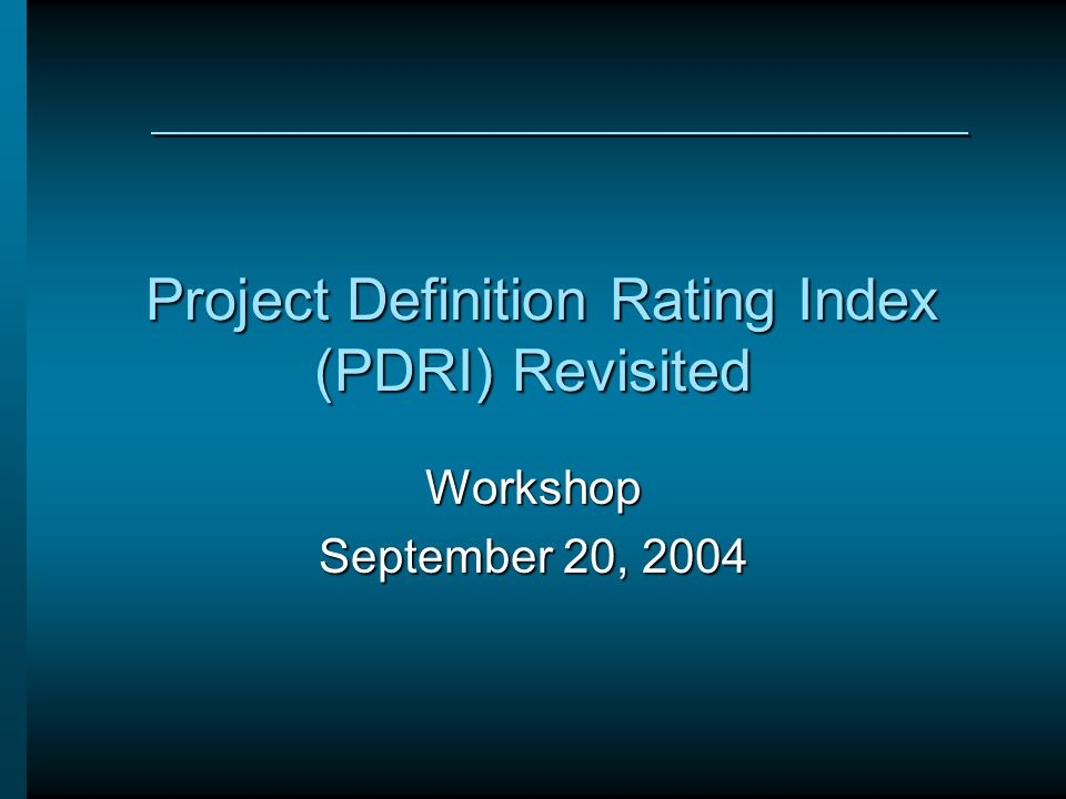 Project Definition Rating Index (PDRI) Revisited