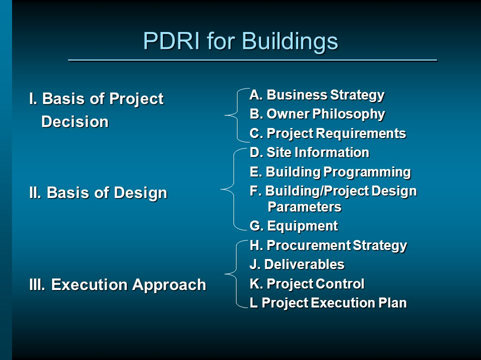 PDRI for Buildings I. Basis of Project Decision II. Basis of Design