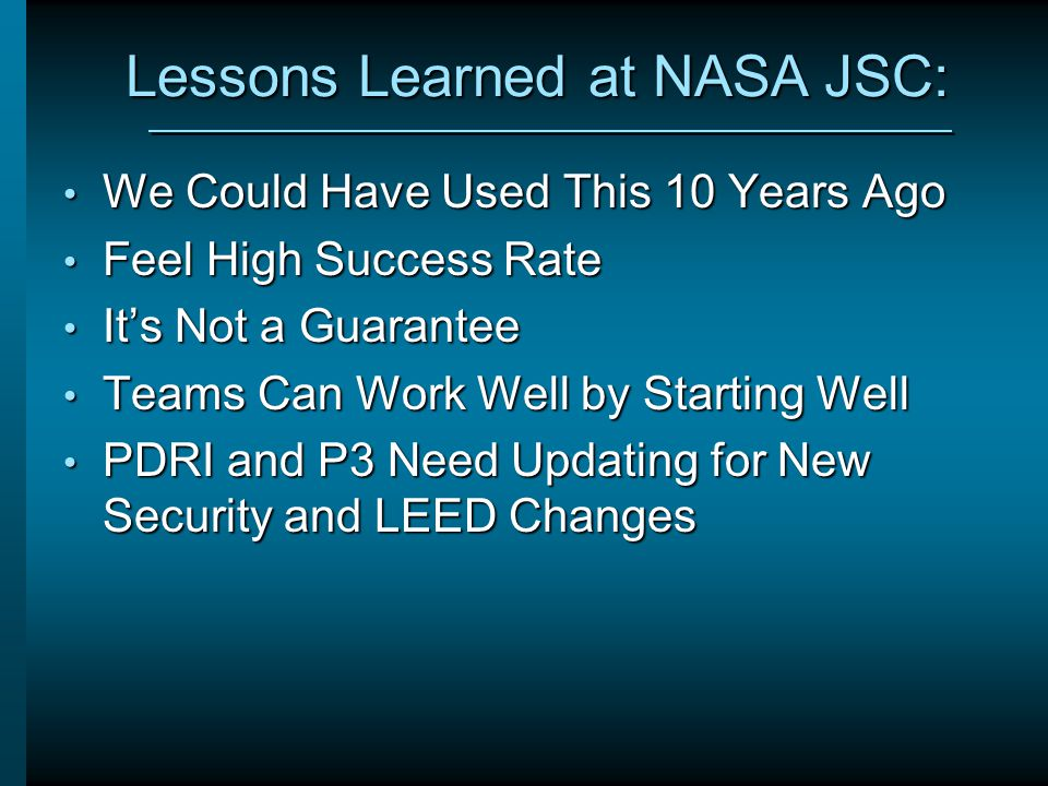 Lessons Learned at NASA JSC: