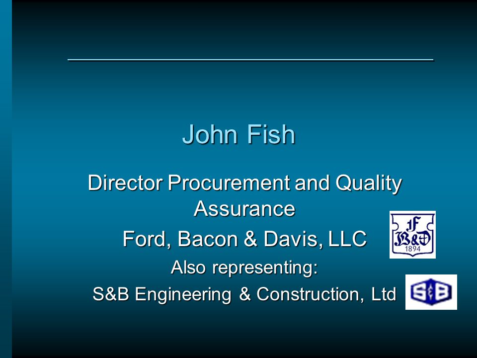 John Fish Director Procurement and Quality Assurance