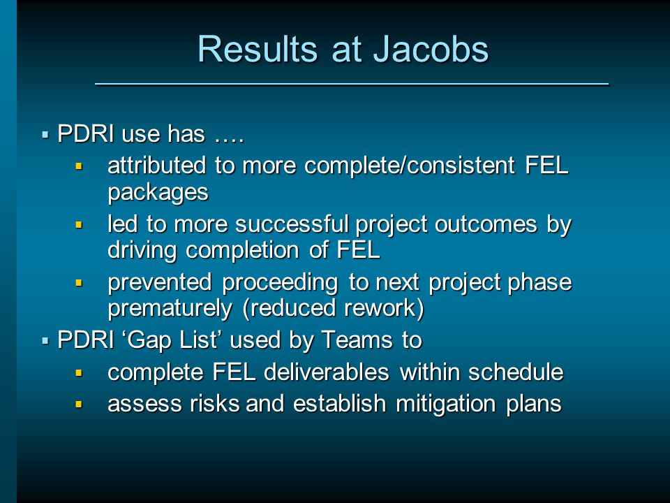 Results at Jacobs PDRI use has ….