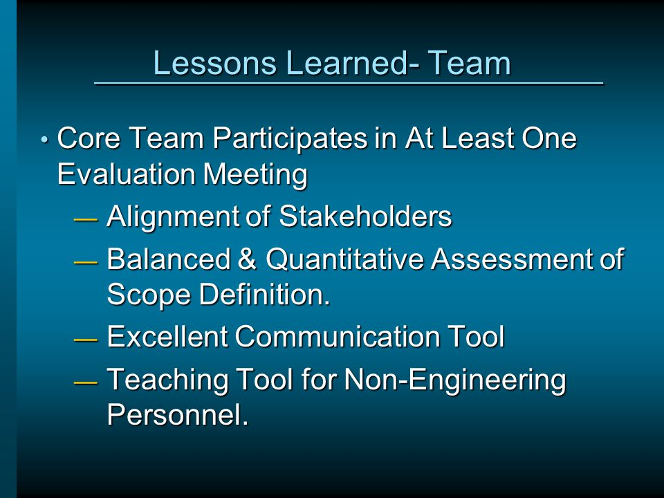 Lessons Learned- Team Core Team Participates in At Least One Evaluation Meeting. Alignment of Stakeholders.