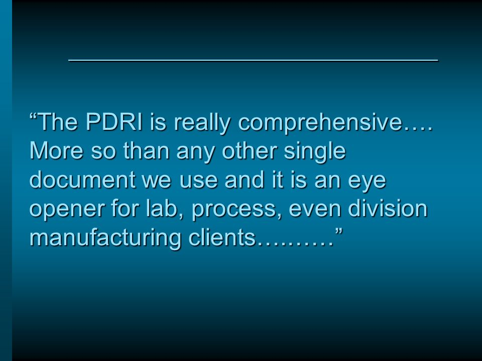 The PDRI is really comprehensive…