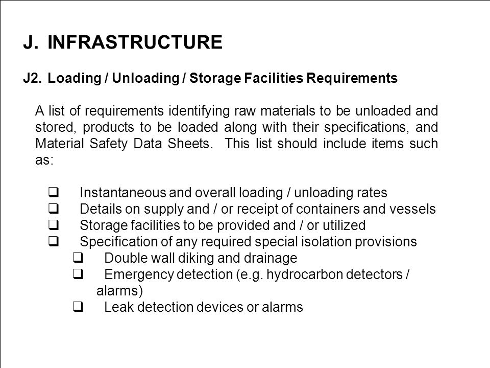 INFRASTRUCTURE J2. Loading / Unloading / Storage Facilities Requirements.