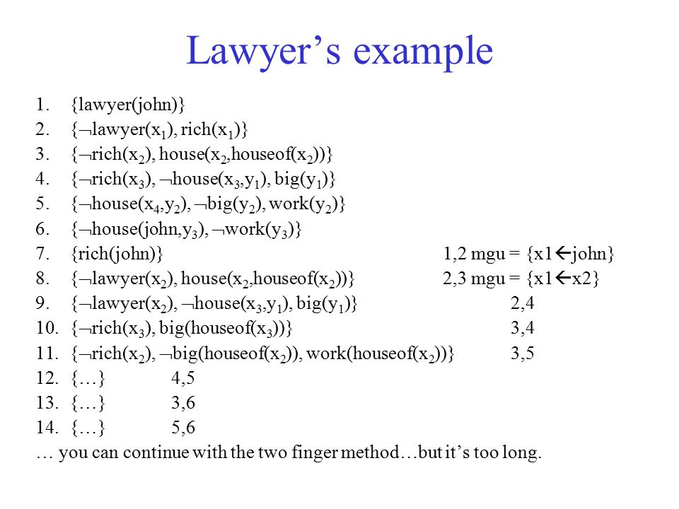 Lawyer's example {lawyer(john)} {lawyer(x1), rich(x1)}
