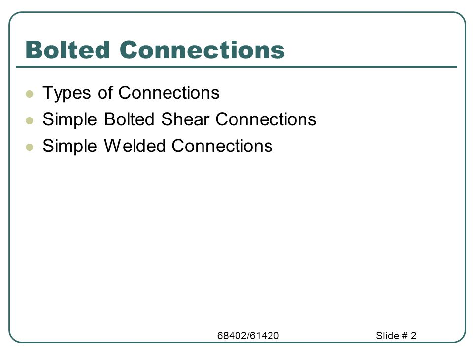 Bolted Connections Types of Connections